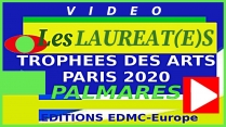 VIDEO DUREE 15mn45 PRESENTANT LES LAUREAT(E)S DES TROPHEES DES ARTS PARIS 2020